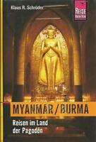 MYANMAR BURMA Reisen im Land der Pagoden von Klaus Schröder Reisebericht