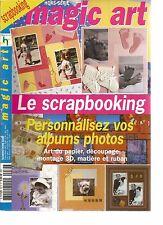 MAGIC ART HS N°32 - LE SCRAPBOOKING - PERSONNALISEZ VOS ALBUMS PHOTOS