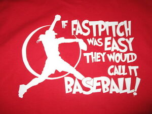 """If FASTPITCH was EASY They Would Call It BASEBALL!"" (MED) T-Shirt"