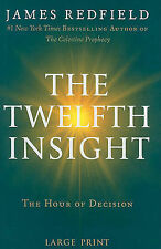 The Twelfth Insight: The Hour of Decision by James Redfield LARGE PRINT NEW