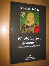 Michel Onfray - El cristianismo hedonista. Contrahistora de la filosofia II