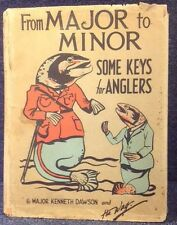 From Major to Minor some keys for Anglers: Major K Dawson - 1928 1st ed with DJ