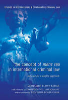 The Concept of Mens Rea in International Criminal Law: The Case for a Unified Ap