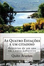 As Quatro Estações e Um Citadino : Memórias de Um Ano Em Castro Laboreiro by...