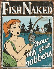 Tin Metal Sign Fish Naked Show off your Bobbers Poster Art Wall Home Garage Shop