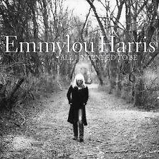 EMMYLOU HARRIS All I Intended To Be CD ~ MINT ~ Like New DOLLY PARTON Vince Gill