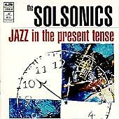 Jazz in the Present Tense, Solsonics - (Compact Disc)