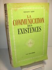 LA COMMUNICATION DES EXISTENCES  Ignace Lepp