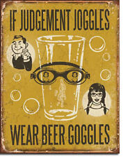 If Judgement Joggles Wear Beer Goggles Drinking Beers Alcohol Humor Metal Sign