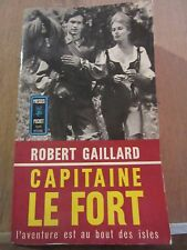 Robert Gaillard: Capitaine Le Fort Tome I/ Presses Pocket, 1964
