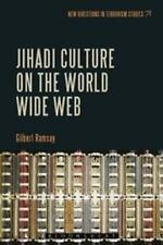 New Directions in Terrorism Studies: Jihadi Culture on the World Wide Web by...