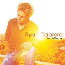 Take It All Away by Ryan Cabrera (Guitar/Vocals) (CD, Aug-2004, Atlantic (Label)