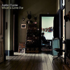 What Is Love For by Justin Currie (CD, Oct-2007, Ryko Distribution)