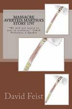 Massacre Averted: Martha's Story 1797 by Feist, David -Paperback