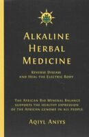 Alkaline Herbal Medicine Reverse Disease and Heal the Electric ... 9781535431668