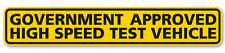 GOVERNMENT APPROVED HIGH SPEED TEST VEHICLE Car Sticker/Decals/Graphic