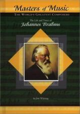The Life and Times of Johannes Brahms (Masters of Music: The World's Greatest
