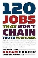 120 Jobs That Won't Chain You to Your Desk (Career Guides), Princeton Review, Go