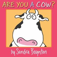 Are You a Cow? (Boynton on Board) by Sandra Boynton
