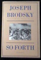 So Forth [Poems] Joseph Brodsky HB/DJ 1st edition 1996 FINE/FINE