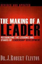 The Making of a Leader: Recognizing the Lessons and Stages of Leadership Develop