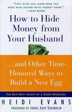 How to Hide Money from Your Hu...And Other Time-Honored Ways to Build A Nest