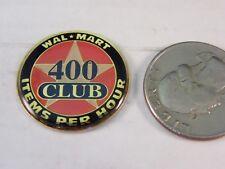 WAL-MART EMPLOYEE 400 CLUB ITEMS PER HOUR PIN