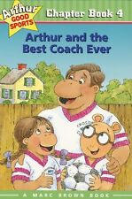 Arthur and the Best Coach Ever (Arthur Good Sports