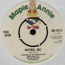 """PAUL RYAN ~ NATURAL GAS / HELLOW HELLOW ~ 1972 UK 7"""" SINGLE ~ MAPLE ANNIE MA 107"""