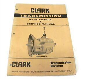 VINTAGE CLARK 390V SERIES TRANSMISSION FACTORY MAINTENANCE SERVICE MANUAL # 4-75