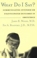 What Do I Say? Communicating Intended or Unanticipated Outcomes in Obstetrics