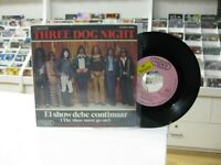 "Three Dog Night 7 "" Spanisch The Show Must Go On / Play Something Sweet 1974"