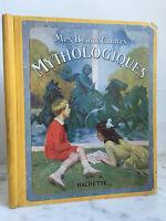 Mis Bonitos Cuentos Mythologiques. Hachette 1935