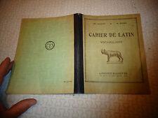 Ancien Cahier d'écolier VOVABULAIRE DE LATIN Hachette CX Maquet M Roger 1932