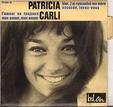 "PATRICIA CARLI ""HIER J'AI RENCONTRE MA MERE"" EP 60'S BEL AIR 211 309"