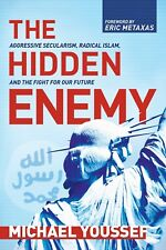 The Hidden Enemy : Aggressive Secularism, Radical Islam and the Fight - Yousseff