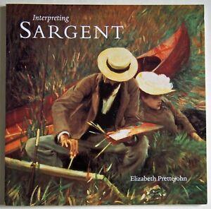 INTERPRETING JOHN SINGER SARGENT / TATE GALLERY PUBLISHING 1998