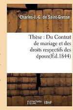 These : Du Contrat de Mariage et des Droits Respectifs des Epoux by De...