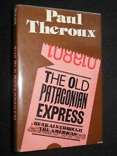 PAUL THEROUX; Old Patagonian Express (1979-1st) By Train Through the Americas