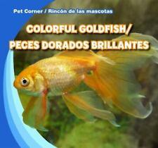 Colorful Goldfish/Peces Dorados Brillantes (Pet Corner/Rincon de Las-ExLibrary