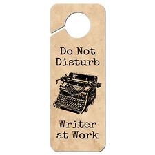 Do Not Disturb Writer at Work Plastic Door Knob Hanger Sign