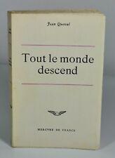 """QUEVAL Jean """"Tout le monde descend"""" Mercure de France, 1959. EO 1/25 ex. pur fil"""