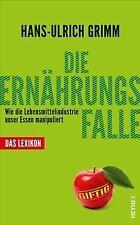 Die Ernährungsfalle: Wie die Lebensmittelindustrie unser...   Buch   Zustand gut