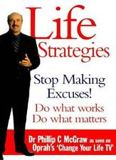 Life Strategies: Doing What Works, Doing What Matters,Dr. Phil ,.9780091819996