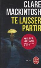TE LAISSER PARTIR Clare Mackintosh livre policier roman THRILLER