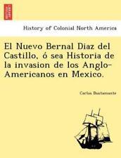 El Nuevo Bernal Diaz del Castillo, Ó Sea Historia de la Invasion de Los An