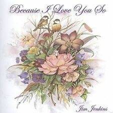 Audio CD: Because I Love You So, . Acceptable Cond. . 825346449821