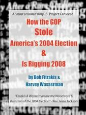 *NEW* How the GOP Stole America's 2004 Election by Bob Fitrakis (2005 Paperback)