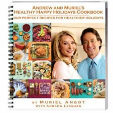 Andrew and Muriel's Healthy Happy Holidays Cookbook by Muriel Angot and Andrew L