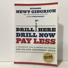 Drill Here, Drill Now, Pay Less : A Handbook for Slashing Gas Prices and Solving